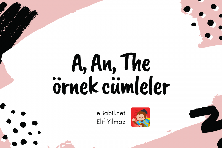 Örnek Cümleler: A, An, The (Articles)