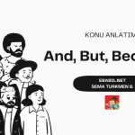 Konu Anlatımı: And, But, Because