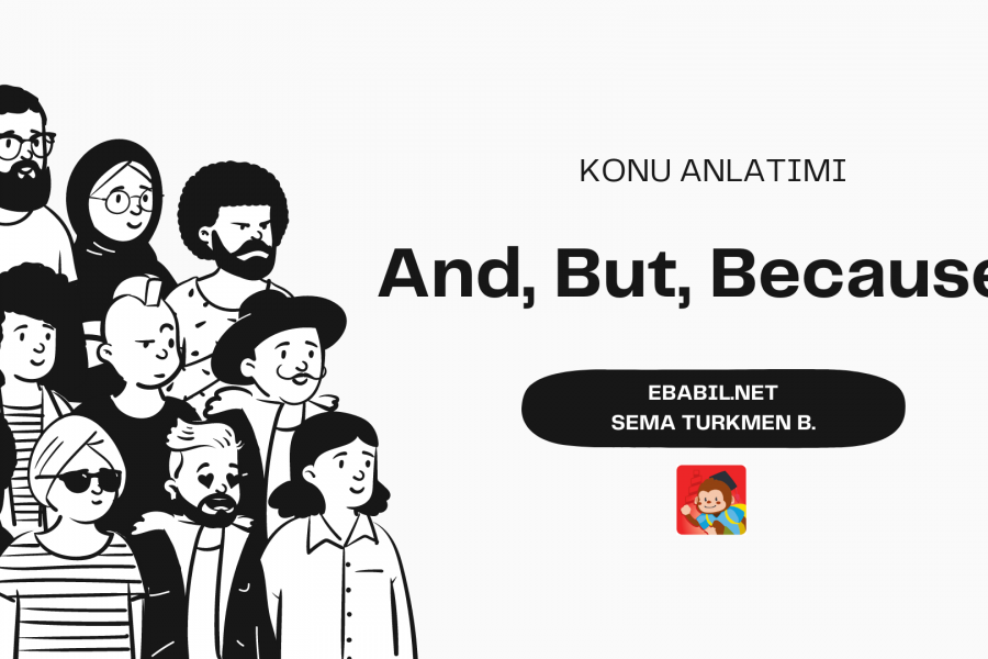 Konu Anlatımı: And, But, Because