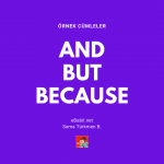 Örnek Cümleler: And, But, Because