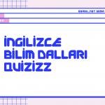 Kelime Oyunu (Quizizz): İngilizce Bilim Dalları (Science Fields)