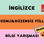 İngilizce Düzenli ve Düzensiz Fiiller Bilgi Yarışması (Regular or Irregular Verbs)