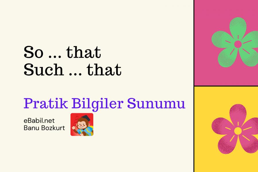 Pratik Bilgiler: 'So ….. that' ve 'Such ….. that' Konu Anlatım Sunumu
