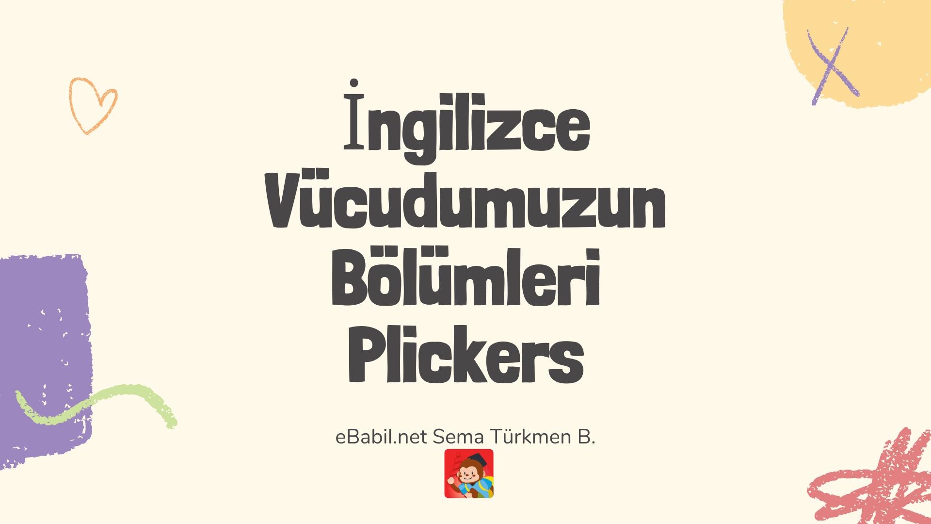 Kelime Oyunu (Plickers): İngilizce Vücudumuzun Bölümleri (Our Body Parts)