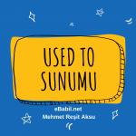 Used To Konusu: Sunum, Örnek Cümleler ve Alıştırmalar