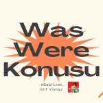 Konu Anlatımı: Was / Were (Simple Past Tense)
