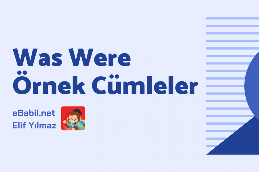 Örnek Cümleler: Was / Were (Simple Past Tense)