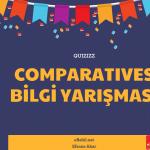 İngilizce Karşılaştırma Sıfatları Bilgi Yarışması (Comparatives)
