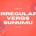 Irregular Verbs Sunumu (İngilizce Düzensiz Fiiller)