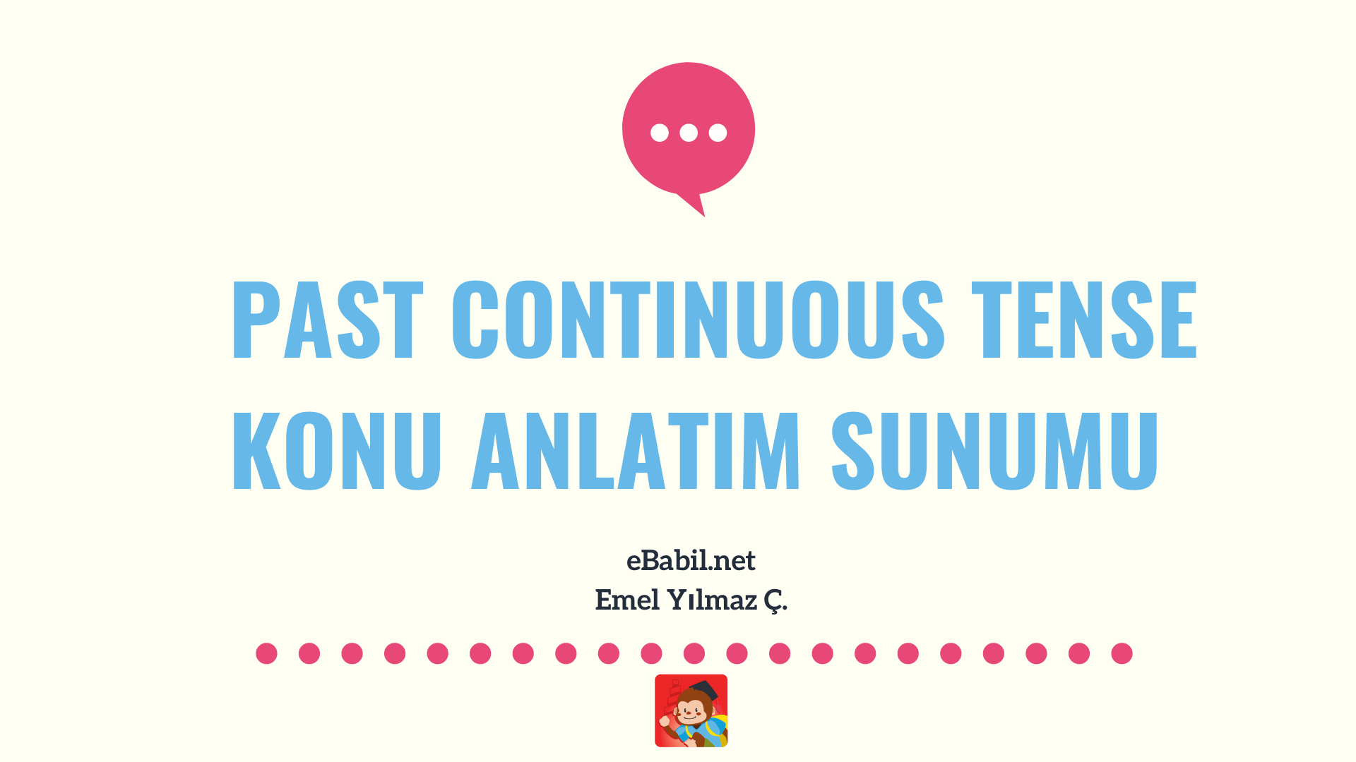 Past Continuous Tense Kullanımı ve Örnek Cümleleri Sunumu