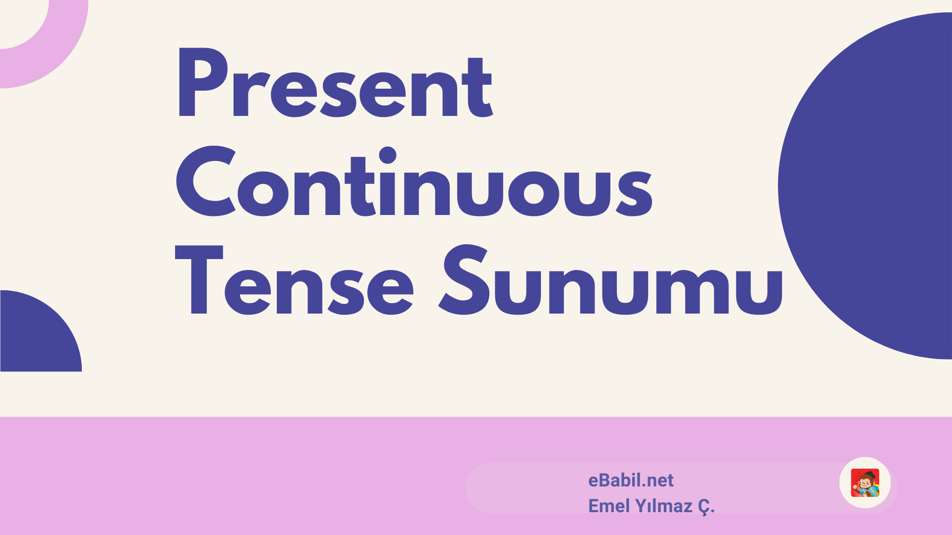 Present Continuous Tense Kullanımı ve Örnek Cümleleri Sunumu (İngilizce Şimdiki Zaman)