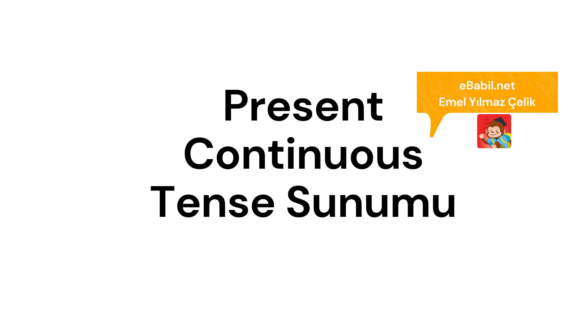 Present Continuous Tense Konu Anlatım Sunumu (İngilizce Şimdiki Zaman)