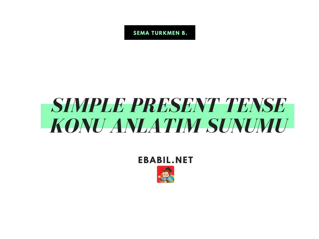 Present Simple Tense Konu Anlatım Sunumu ve Örnek Cümleleri (İngilizce Geniş Zaman)