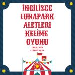 İngilizce Lunapark Oyuncakları Kelime Oyunu (At The Fair)