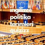 İngilizce Politika ve Siyaset Terimleri Kelime Alıştırması